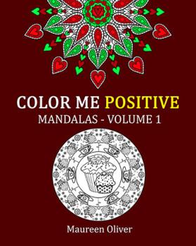 Color Me Positive: Mandalas – Volume 1